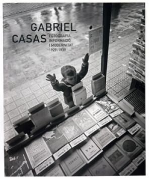 Gabriel Casas. Fotografía, información y modernidad, 1929-1939 | Barcelona Visions